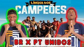 LÍNGUA DOS CAMPEÕES (UNIÃO BRASIL X PORTUGAL)