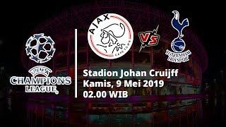 Sedang Berlangsung! Semifinal Leg Kedua Liga Champions, Ajax Vs Tottenham Hotspur