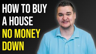 Buying a House WITHOUT Down Payment   How to Buy a House No Money Down