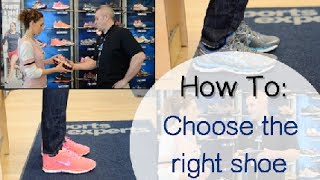 How To Choose the Right Shoes   with SPORTS EXPERTS