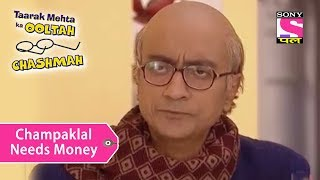 Your Favorite Character | Champaklal Needs Money | Taarak Mehta Ka Ooltah Chashmah