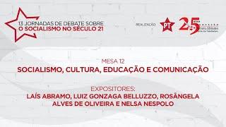 #aovivo | A luta pelo socialismo no século XXI | Mesa 12