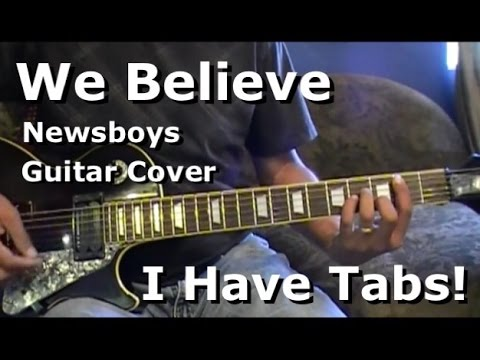 We Believe by Newsboys on Electric Guitar - I HAVE TAB & CHORD CHARTS!