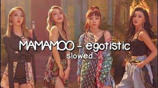 egotistic - mamamoo (slowed)