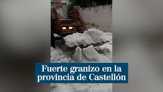 Fuerte granizo en la provincia de Castellón