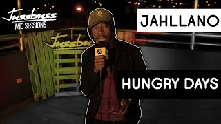 Jahllano | Hungry Days | Jussbuss Mic Sessions | Season 1 | Episode 7