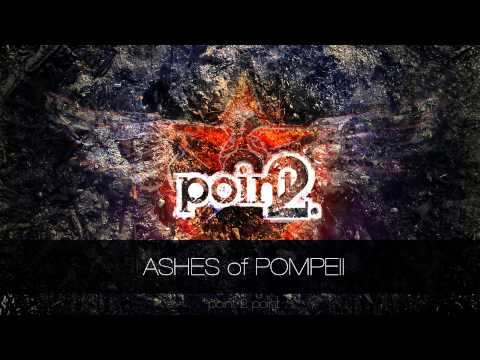 Point 2 point - POINT 2 POINT - Ashes of Pompeii