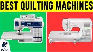 10 Best Quilting Machines 2019