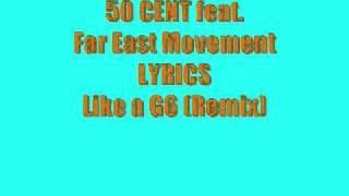 50 Cent feat. Far East Movement - Like a G6 Remix - Lyrics