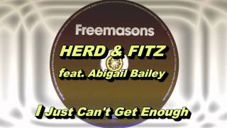 Herd & Fitz feat. Abigail Bailey - I Just Can't Get Enough (Freemasons Extended Club Mix) HD Full