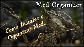 Mod Organizer: Instalando e Organizando Mods - Skyrim Mods Tutorial [PT-BR]