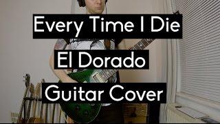 Every Time I Die - El Dorado // Guitar Cover