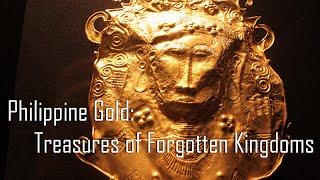 Philippine Gold: Treasures of Forgotten Kingdoms Exhibit