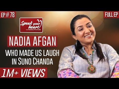 Nadia Afgan | The Most Lively Person | Suno Chanda | Speak Your Heart With Samina Peerzada