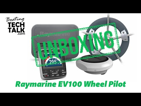 Raymarine EV-100 Wheel Pilot - UnBoxing and Product Review
