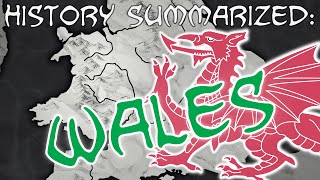 History Summarized: Wales