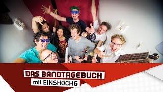 Das Bandtagebuch Mit EINSHOCH6 - Es Ist Wochenende (Lyrics)