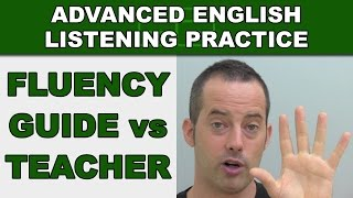 Fluency Guide vs Teacher - Speak English Fluently - Advanced English Listening Practice - 72