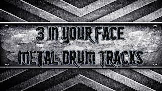 3 In Your Face Metal Drum Tracks (HQ,HD)