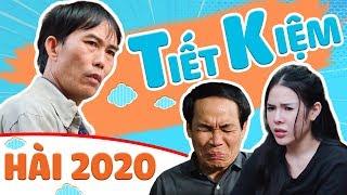 Hài Tết 2020 Mùng 8 Tết | Tiết Kiệm Full | Phim Hài Mới Nhất 2020 | Hiệp Vịt, Đại Mý