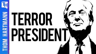 Is Donald Trump The Real Terrorizer?