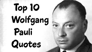 Top 10 Wolfgang Pauli Quotes (Author of Atom and Archetype)