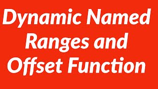 Dynamic named ranges and offset function