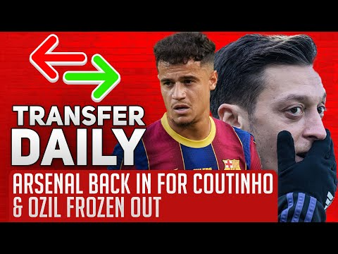 Arsenal Back In For Coutinho & Ozil Frozen Out | AFTV Transfer Daily