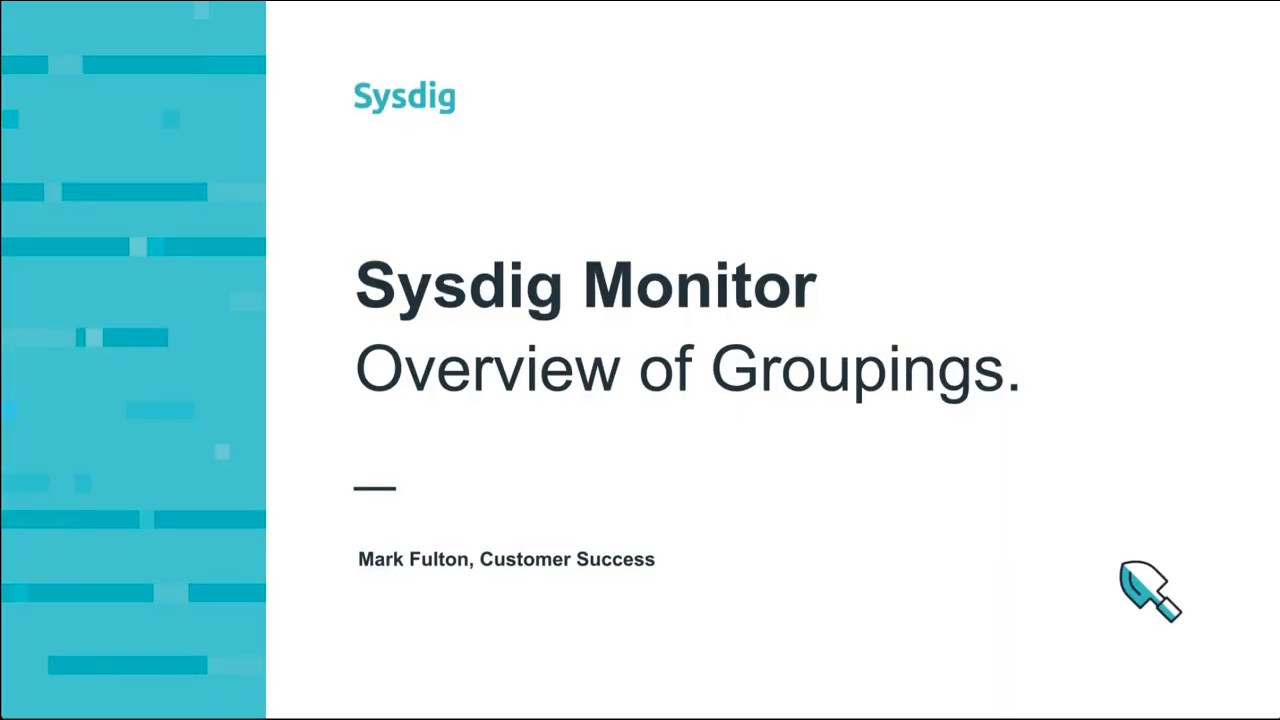 Sysdig Monitor 101 - Groupingsの概要