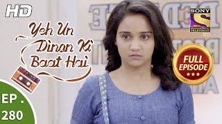Yeh Un Dinon Ki Baat Hai - Ep 280 - Full Episode - 4th October, 2018