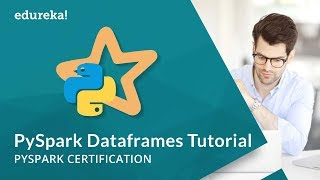 PySpark Dataframes Tutorial | Introduction to PySpark Dataframes API | PySpark Training | Edureka