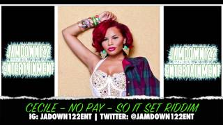 Cecile - No Pay - Audio - So It Set Riddim [Young Generation Music Group] - 2014