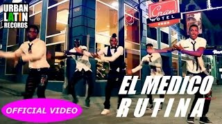EL MEDICO - RUTINA - (OFFICIAL VIDEO)