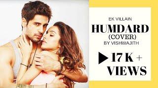 Humdard (Cover) | Ek Villian | Vishwajith Bharadwaj