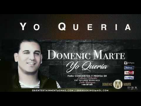 Yo Queria - Domenic Marte  (Video)