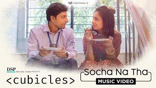 Socha Na Tha | Cubicles | Karthik Rao & Shilpa Surroch
