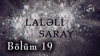 Laləli Saray (19-cu bölüm)