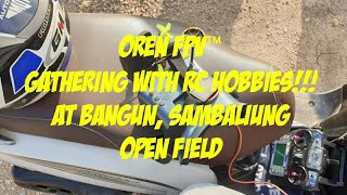 RC Quadcopter drone OrenFPV gathering with RC Hobbies at Sambaliung Berau open field