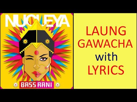 laung gawacha ft avneet khurmi with lyrics nucleya bass