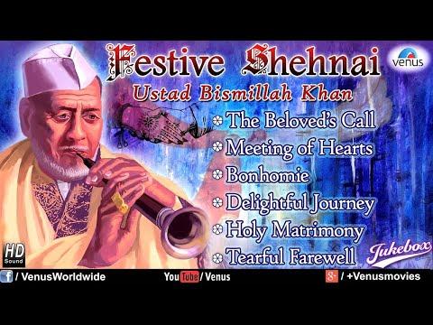 Festive Shehnai - Ustad Bismillah Khan | Hindustani Classical Instrumental Audio Jukebox