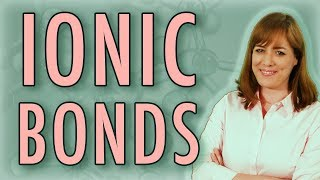 Chemistry: What is an Ionic Bond?