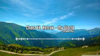 Chaoz FT. Astrak   My World [Euphoric Hardstyle][Original Mix][HQ]