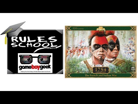 Learn How To Setup & Play 1754 Conquest (Rules School) with the Game Boy Geek