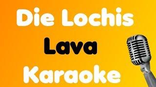 Die Lochis • Lava • Karaoke