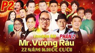 Liveshow Mr Vượng Râu   22 Năm Khóc Cười [Phần 2] | Hài Chiến Thắng, Quang Tèo, Bảo Liêm, Bảo Chung