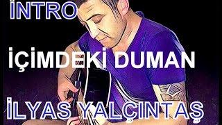 Gitar Dersi - İçimdeki Duman - İlyas Yalçıntaş - Solo