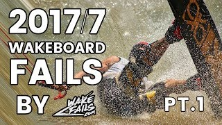 Best Wakeboard Fails Of July 2017 (Part I) By Wakefails.com