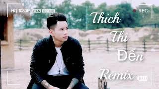 Thích Thì Đến Remix - DJ Trang Chubby