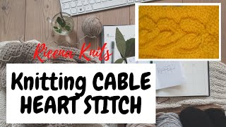 Knitting a HEART Cable PATTERN