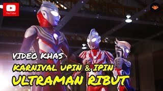 Karnival <b>Upin Ipin</b> 2015  Ultraman Ribut OFFICIAL VIDEO
